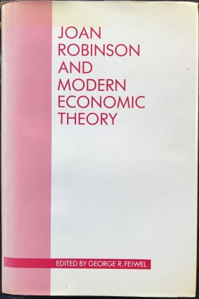 JOAN ROBINSON AND MODERN ECONOMIC THEORY. George R. Feiwel