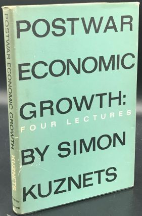POSTWAR ECONOMIC GROWTH. Four Lectures. Simon Kuznets