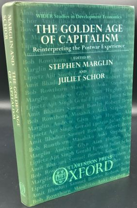 THE GOLDEN AGE OF CAPITALISM Reinterpreting the Postwar Experience. Stephen Marglin, Juliet Schor