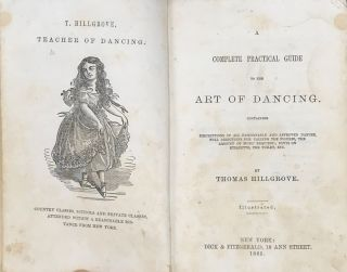 A COMPLETE PRACTICAL GUIDE TO THE ART OF DANCING. Containing Full Descriptions of All Fashionable and Approved Dances, Full Directions for Calling the Figures, the Amount of Music Required; Hints on Etiquette, the Toilet, etc. Illustrated.