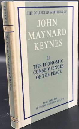 THE COLLECTED WRITINGS OF JOHN MAYNARD KEYNES. Volume II. THE ECONOMIC CONSEQUENCES OF THE...